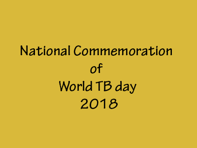National Commemoration of World TB day- 2018